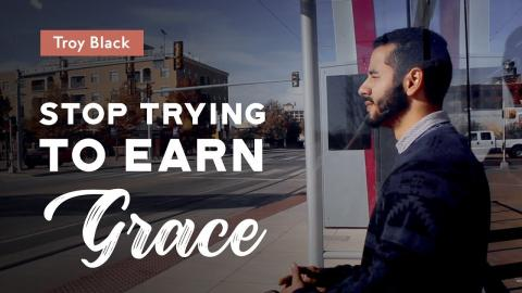 You Can't Earn God's Grace - Powerful Sermon Clip