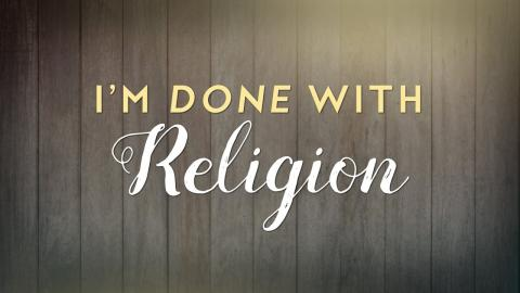 I'm Done With Religion | Troy Black (Christian Sermons)